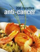 Couverture du livre « 200 recettes anti-cancer » de Louise Rivard aux éditions Modus Vivendi