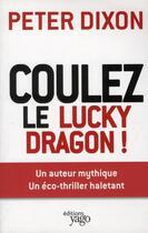Couverture du livre « Coulez le lucky dragon ! » de Peter Dixon aux éditions Yago