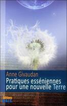 Couverture du livre « Pratiques esseniennes pour une nouvelle terre » de  aux éditions Sois