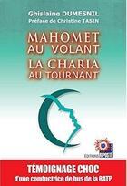 Couverture du livre « Mahomet Au Volant La Charia Au Tournant » de Ghislaine Dumesnil aux éditions Riposte Laique