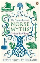 Couverture du livre « The penguin book of norse myths ; gods of the vikings » de Kevin Crossley-Holland aux éditions Adult Pbs