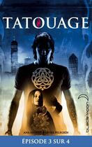 Couverture du livre « Tatouage t.3 » de Ana Alonso et Javier Pelegrin aux éditions Black Moon