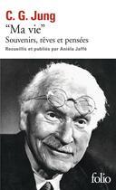 Couverture du livre « Ma Vie ; Souvenirs Reves Et Pensees » de Carl Gustav Jung aux éditions Gallimard