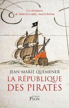 Couverture du livre « La république des pirates » de Jean-Marie Quemener aux éditions Plon