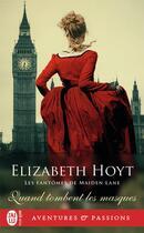 Couverture du livre « Les fantômes de Maiden Lane T.12 ; quand tombent les masques » de Elizabeth Hoyt aux éditions J'ai Lu