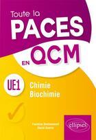 Couverture du livre « Chimie-biochimie ; UE1 toute la PACES en QCM » de David Guerin et Faustine Desclomenil aux éditions Ellipses