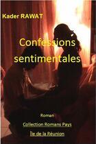 Couverture du livre « Les gens de la colonie. Tome 3 : Confessions sentimentales » de Kader Rawat aux éditions Jepublie