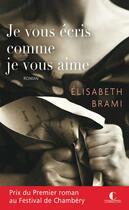 Couverture du livre « Je vous écris comme je vous aime » de Elisabeth Brami aux éditions Charleston