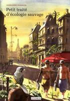 Couverture du livre « Petit traité d'écologie sauvage » de Alessandro Pignocchi aux éditions Steinkis