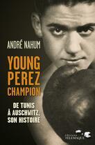 Couverture du livre « Young Perez champion » de Andre Nahum aux éditions Telemaque