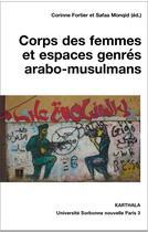 Couverture du livre « Corps des femmes et espaces genrés arabo-musulmans » de Collectif et Corinne Fortier et Safaa Monqid aux éditions Karthala