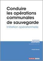 Couverture du livre « Conduire les opérations communales de sauvegarde ; initiation opérationnelle » de Francois Vernoux aux éditions Territorial