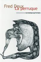 Couverture du livre « La perruque » de Fred Deux aux éditions Le Temps Qu'il Fait