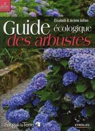 Couverture du livre « Guide écologique des arbustes » de Elisabeth Jullien et Jerome Jullien aux éditions Eyrolles