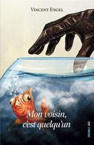 Couverture du livre « Mon voisin, c'est quelqu'un » de Vincent Engel aux éditions Ker Editions