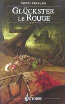 Couverture du livre « Gluckster Le Rouge » de Pascal Francaix aux éditions Octobre