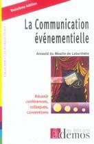 Couverture du livre « La communication événementielle (3e édition) » de Arnauld Du Moulin De Labarthete aux éditions Demos