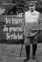 Couverture du livre « Sur les traces du Général Berthelot » de Michel Roussin aux éditions Barley