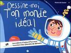 Couverture du livre « Dessine-moi... ton monde idéal » de Victor De Coster aux éditions Editions Du Reve