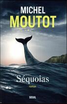 Couverture du livre « Séquoias » de Michel Moutot aux éditions Seuil