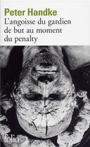 Couverture du livre « L'angoisse du gardien de but au moment du penalty » de Peter Handke aux éditions Gallimard