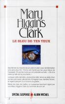 Couverture du livre « Le bleu de tes yeux » de Mary Higgins Clark aux éditions Albin Michel