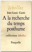 Couverture du livre « À la recherche du temps posthume » de Jean-Louis Curtis aux éditions Grasset