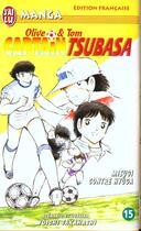 Couverture du livre « Olive et Tom ; Captain Tsubasa T.15 ; Misugi contre Hyûga » de Yoichi Takahashi aux éditions J'ai Lu