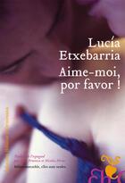 Couverture du livre « Aime-Moi Por Favor » de Lucia Etxebarria aux éditions Heloise D'ormesson