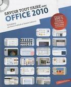 Couverture du livre « Savoir Tout Faire ; En Informatique - Office 2010 » de Pierre Caillault et Damien Labourot aux éditions Oracom