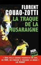 Couverture du livre « La traque de la musaraigne » de Florent Couao-Zotti aux éditions Jigal