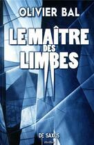 Couverture du livre « Le maître des limbes » de Olivier Bal aux éditions De Saxus