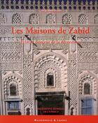 Couverture du livre « Les maisons de Zabîd ; éclat et douceur de la décoration » de Bonnenfant P aux éditions Maisonneuve Larose