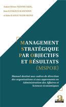 Couverture du livre « Management stratégique par objectifs et résultats (MSPOR) » de Jean Kankieza Kasendue et Anicer Henoc Nkwimi Akol et Jules Kassay Ngur-Ikone aux éditions Academia