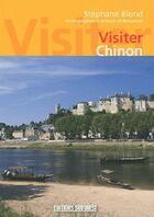Couverture du livre « Visiter Chinon » de Blond-De Boisseson aux éditions Sud Ouest Editions