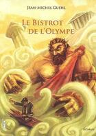 Couverture du livre « Le bistrot de l'Olympe » de Jean-Michel Guehl aux éditions Thot