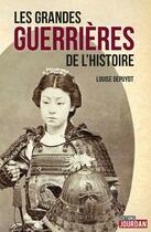 Couverture du livre « Les plus grandes guerrières de l'Histoire » de Louise Depuydt aux éditions La Boite A Pandore