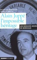 Couverture du livre « Alain Juppe Duc D'Aquitaine ; Itineraire Paris-Bordeaux 1995-2001 » de Francois Mattei et Therese Desqueroux aux éditions Mango