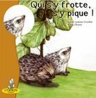 Couverture du livre « Qui s'y frotte, s'y pique ! » de Celine Lamour-Crochet et Marie Chiron aux éditions Editions Du Coprin