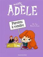 Couverture du livre « Mortelle Adèle T.8 ; parents à vendre » de Mr Tan et Aurelie Lecloux et Diane Le Feyer aux éditions Tourbillon