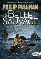 Couverture du livre « La trilogie de la poussière t.1 ; la belle sauvage » de Philip Pullman aux éditions Gallimard-jeunesse