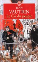 Couverture du livre « Le cri du peuple » de Jean Vautrin aux éditions Lgf