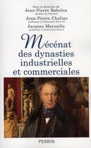 Couverture du livre « Mécénat des dynasties industrielles et commerciales » de Jean-Pierre Babelon aux éditions Perrin