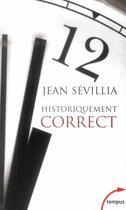Couverture du livre « Historiquement correct » de Jean Sevillia aux éditions Tempus/perrin