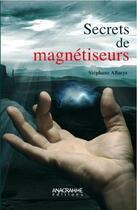 Couverture du livre « Secrets de magnétiseurs » de Stephane Allaeys aux éditions Anagramme