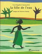 Couverture du livre « La fille de l'eau » de Yves Pinguilly et Florence Koenig et Sarang Seck aux éditions Ganndal