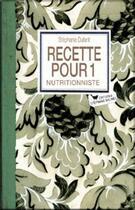 Couverture du livre « Recettes pour un nutritionniste » de Stephanie Dufant aux éditions Les Cuisinieres