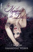 Couverture du livre « La mélodie du destin t.1 ; larmes » de Amandine Weber aux éditions Valentina