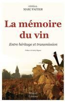 Couverture du livre « La mémoire du vin ; entre héritage et transmission » de Marc Paitier aux éditions Mareuil Editions