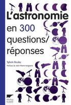 Couverture du livre « L'astronomie en 300 questions/réponses » de Sylvain Bouley aux éditions Delachaux & Niestle
